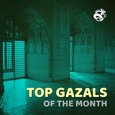 Top 10 Gazals Of The Month
